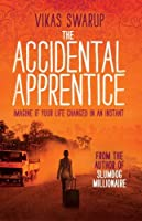 The Accidental Apprentice by Vikas Swarup(2013-09-26)