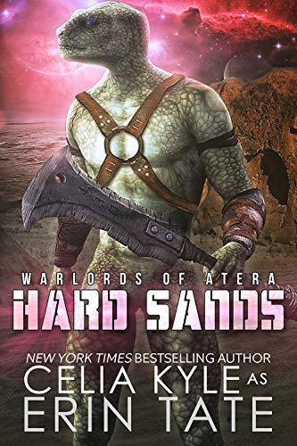 Hard Sands: A Science Fiction Alien Romance (Warlords of Atera Book 2)