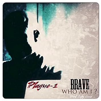 Brave (Who Am I?)