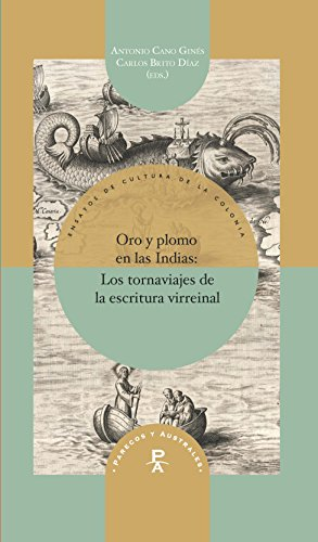 Oro y plomo en las Indias (Parecos y australes. Ensayos de Cultura de la Colonia nº 20) (Spanish Edition)