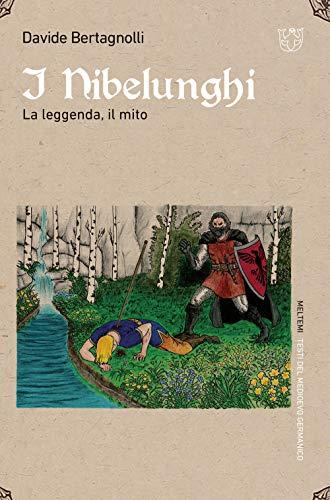 I Nibelunghi. La leggenda, il mito