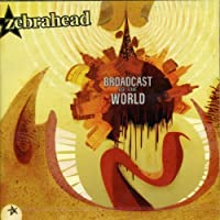 Broadcast to World by Zebrahead (2008-01-13)