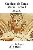Cantigas de Santa Maria Tomo I (Portuguese Edition)