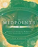 Midpoints: Identify & Integrate Midpoints Into Horoscope Synthesis (Special Topics in Astrology): Identify and Integrate Midpoints into Horoscope Synthesis (English Edition)