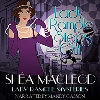 Lady Rample Steps Out     Lady Rample Mysteries, Volume 1              By:                                                                                                                                 Shéa MacLeod                               Narrated by:                                                                                                                                 Mandy Gasson                      Length: 4 hrs and 41 mins     21 ratings     Overall 3.5