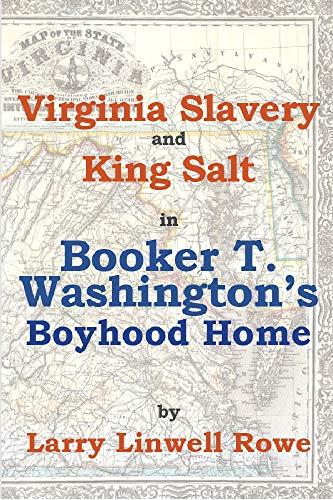 Virginia Slavery and King Salt in Booker T. Washington's Boyhood Home