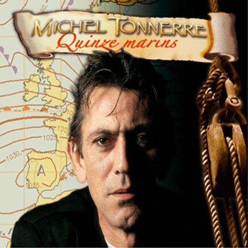Quinze Marins - Michel Tonnerre -Nouvelle Édition Keltia Musique Kmcd 625