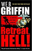 Retreat, Hell! (Corps) by W. E. B. Griffin (31-Jan-2005) Mass Market Paperback