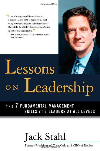 Lessons on Leadership: The 7 Fundamental Management Skills for Leaders at All Levels