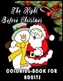The Night Before Christmas Coloring Book For Adults: Great Coloring Book For Adults. Perfect Christmas Gift For Adult Relaxation With Amazing Art ... Edition For Stress Relieving And Relaxation.