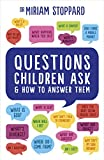 Questions Children Ask and How to Answer Them (English Edition)