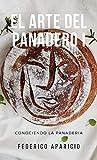 EL ARTE DEL PANADERO I: Conociendo la Panaderia