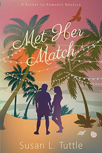 Met Her Match: Resort to Romance Series (English Edition)