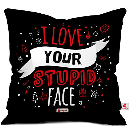indibni Valentines Day Gifts I Love your Stupid Face Quote Fun Handlettering Black 16'x16' Cushion Throw Pillow Cover, Boyfriend Girlfriend Gifts, Husband Pillow, Wife Gifts, Spouse Gifts