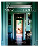 Creating a New Old House: Yesterday's Character for Today's Home (American Institute Architects)