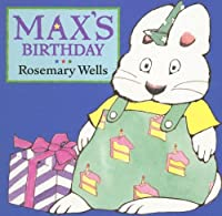 Max's Birthday (Max and Ruby)