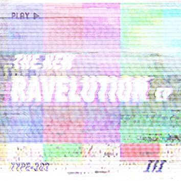 The New Ravelution: Remixed EP