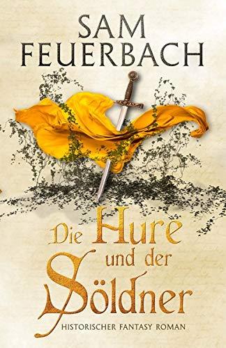 Die Hure und der Söldner: Die Gaukler-Chroniken Band 2