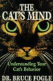 The Cat's Mind: Understanding Your Cat's Behavior