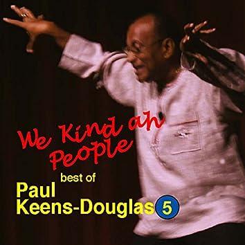 We Kind Ah People - Best of Paul Keens-Douglas, Vol. 5