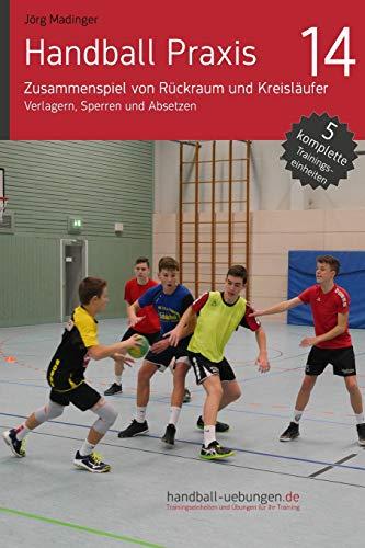 Handball Praxis 14 - Zusammenspiel von Rückraum und Kreisläufer: Verlagern, Sperren und Absetzen