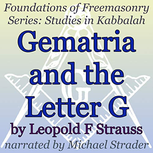 Gematria and the Letter G: Foundations in Freemasonry Series: Studies in Kabbalah audiobook cover art