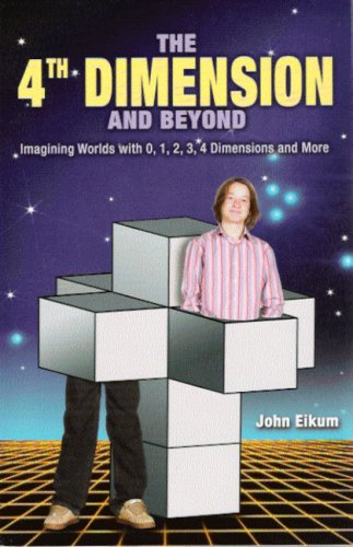The 4th Dimension and Beyond: Imagining Worlds with 0, 1, 2, 3, 4 Dimensions and More