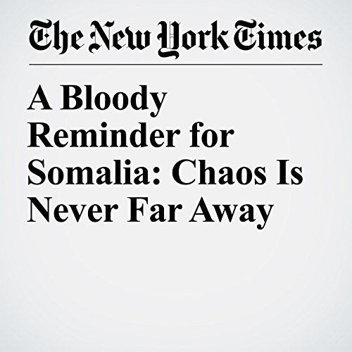 A Bloody Reminder for Somalia: Chaos Is Never Far Away copertina