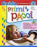 PRIMI PASSI 0-3 ANNI GUIDA PER DOCENTI NIDO + CD AUDIO