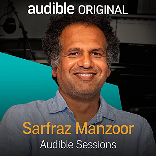 Sarfraz Manzoor: Audible Sessions: FREE Exclusive Interview