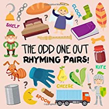 The Odd One Out - Rhyming Pairs!: A Fun Spot the Difference Game for 3-5 Year Olds