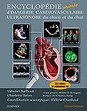 Encyclopédie animée d'imagerie cardiovasculaire ultrasonore du chien et du chat: Plus de 250 vidéos dont 30 animations 3D