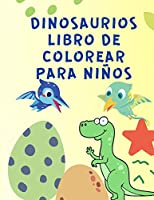 Dinosaurios Libro de Colorear para Niños: Libro Para Colorear de Dinosaurios para Niños de 4 a 8 Años - Un gran regalo para niños y niñas