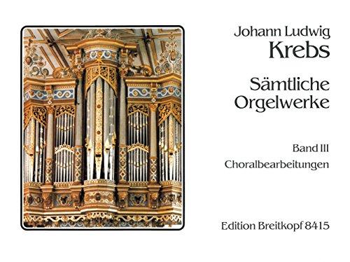 Sämtliche Orgelwerke Band 3: 35 Choralbearbeitungen - Breitkopf Urtext (EB 8415)