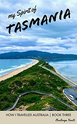 my Spirit of Tasmania (HOW I TRAVELLED AUSTRALIA Book 3)