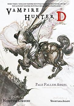 Vampire Hunter D Volume 11: Pale Fallen Angel Parts 1 & 2 by [Hideyuki Kikuchi, Yoshitaka Amano]