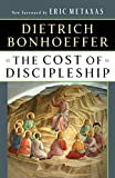 The Cost of Discipleship - Dietrich Bonhoeffer