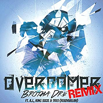 Overcomer (Remix) [feat. A.J., King Sizzl & Tres]