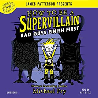 How to Be a Supervillain: Bad Guys Finish First audiobook cover art