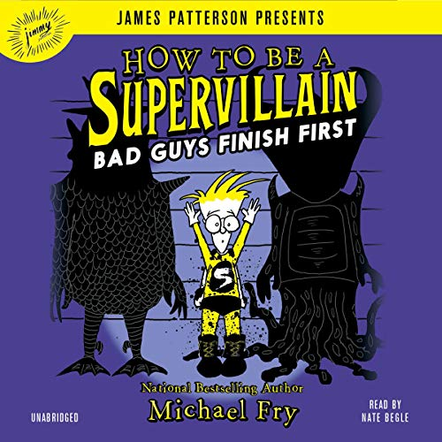 How to Be a Supervillain: Bad Guys Finish First Titelbild