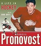 Marcel Pronovost: A Life in Hockey