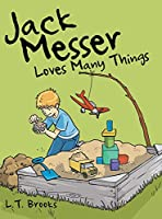 Jack Messer: Loves Many Things