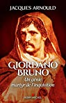 Giordano Bruno: Un génie, martyr de l'Inquisition par Arnould