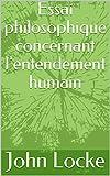 Essai philosophique concernant l'entendement humain - Format Kindle - 1,99 €