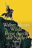 Wilde Reise durch die Nacht: Roman - Walter Moers