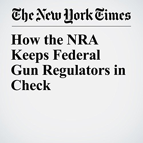 How the NRA Keeps Federal Gun Regulators in Check copertina