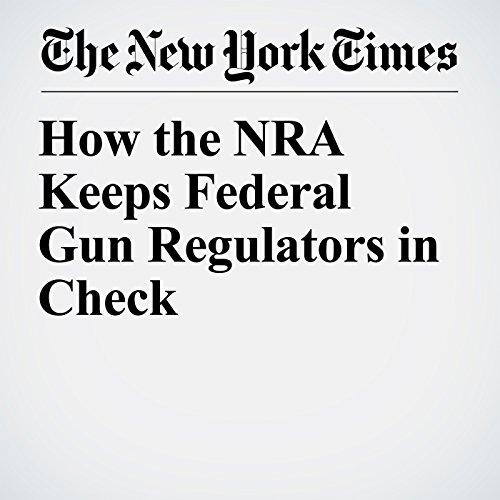 How the NRA Keeps Federal Gun Regulators in Check copertina