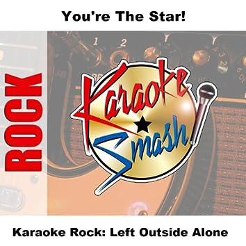 Karaoke Rock: Left Outside Alone