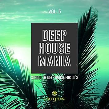 Deep House Mania, Vol. 5 (School Of Deep House For DJ's)