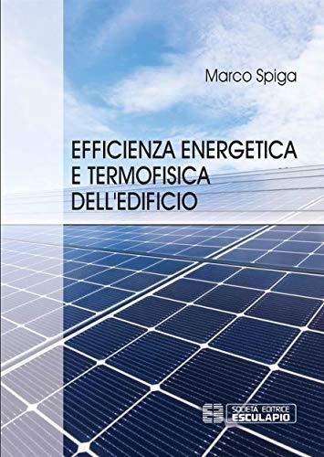 Efficienza Energetica e Termofisica dell'Edificio (Italian Edition)
